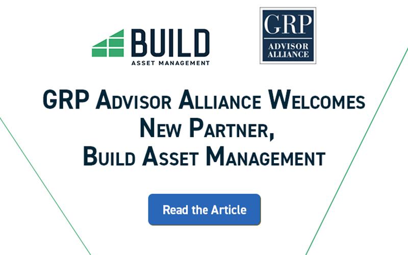 GRP Advisor Alliance Welcomes New Partner, Build Asset Management
